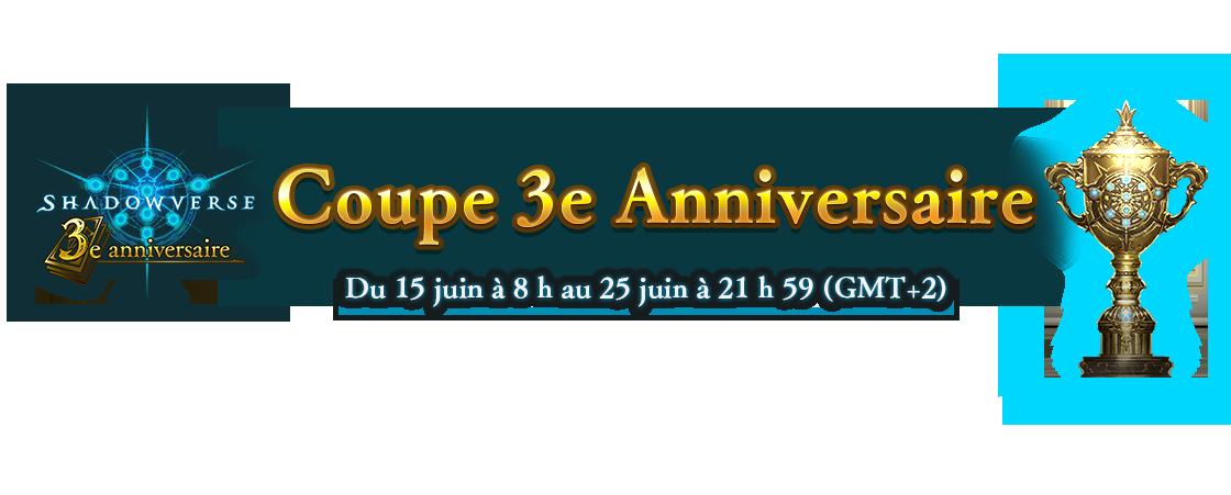 Coupe 3e Anniversaire Du 15 juin à 8 h au 25 juin à 21 h 59 (GMT+2)