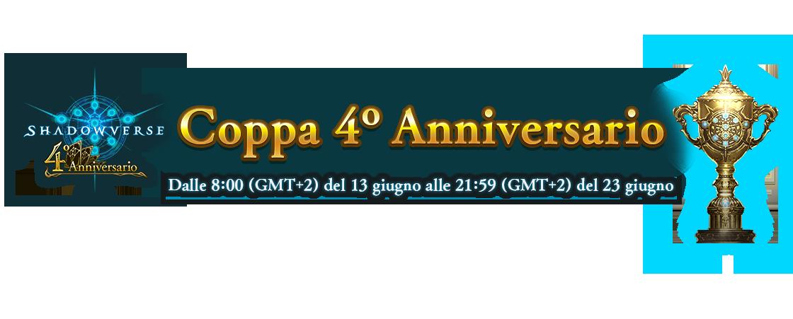 Coppa 4° Anniversario Dalle 8:00 (GMT+2) del 13 giugno alle 21:59 (GMT+2) del 23 giugno
