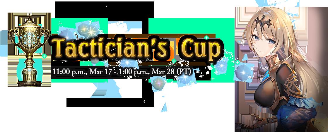 Tactician's Cup 11:00 p.m., Mar 17 - 1:00 p.m., Mar 28 (PT)